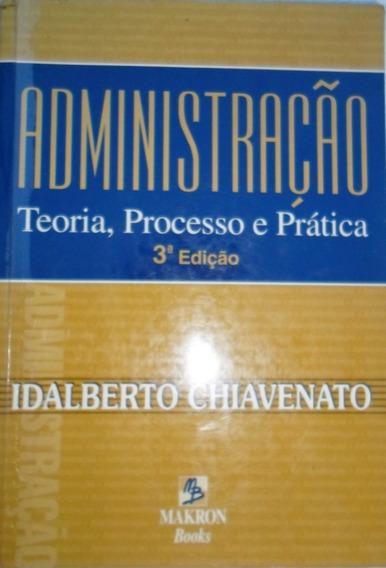Livro Administração Teoria, Processo E Prática