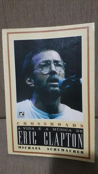 Livro Crossroads: A Vida E A Música De Eric Clapton