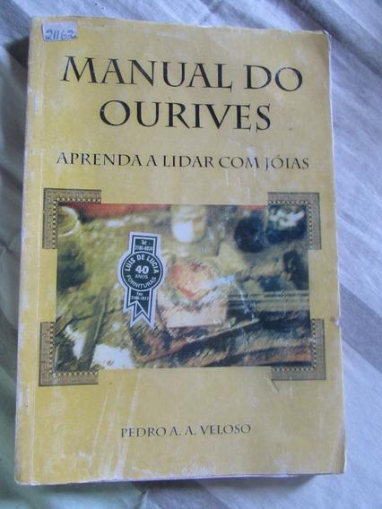 Manual Do Ourives Pedro A. A. Veloso (aprenda Com Joias)