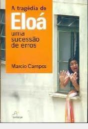 Livro A Tragédia De Eloá: Uma Sucess Marcio Campos