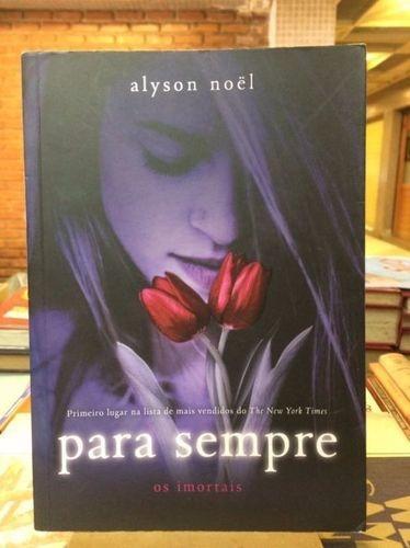 Livro Para Sempre - Série Os Imortais Alyson Noel