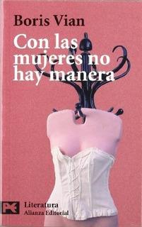 Con Las Mujeres No Hay Manera, Boris Vian, Alianza