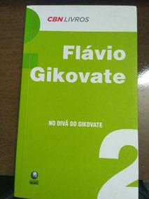 Livro No Divã Do Gikovate 2- Flávio Gikovate
