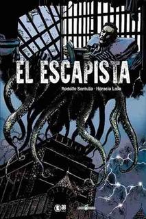 El Escapista - Rodolfo Santullo - Horacio Lalia - Loco Rabia