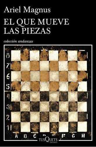Imagen 1 de 3 de El Que Mueve Las Piezas De Magnus Ariel - Tusquets