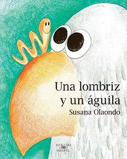 Una Lombriz Y Un Aguila - Susana Olaondo