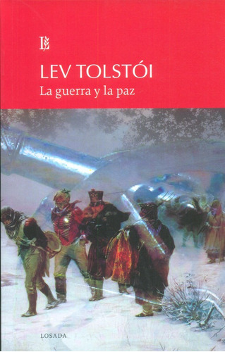 La Guerra Y La Paz - Tolstoi - Losada