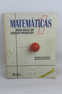 R717 Fortino Escareño -- Matematicas 1 Teoria Basica Con Eje