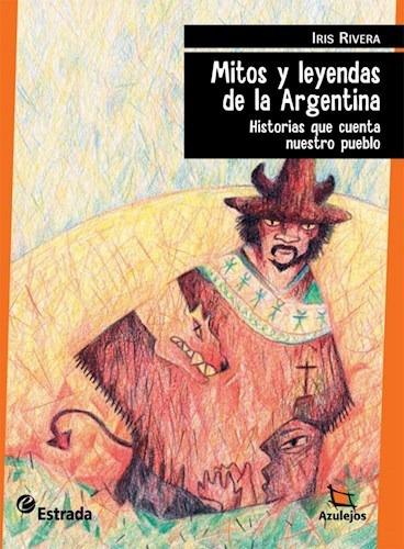 Mitos Y Leyendas De La Argentina - Iris Rivera