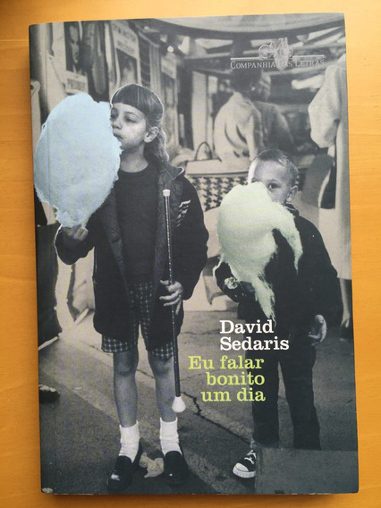 Livro David Sedaris Eu Falar Bonito Um Dia