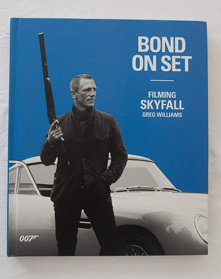 Bond On Set - Filming Skyfall / Greg Williams / Dk Decoração