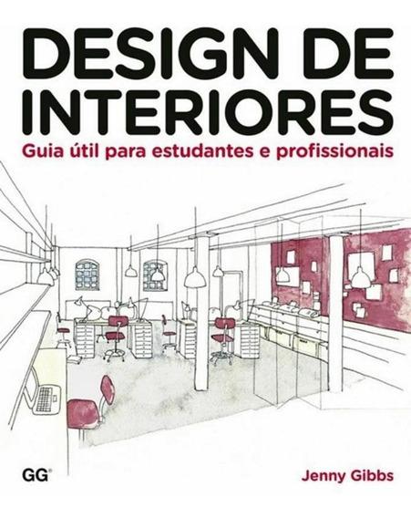 Design De Interiores - Guia Util Para Estudantes E Profiss