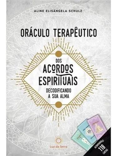 Oraculo Terapeutico Dos Acordos Espirituais/ Aline Elisângel