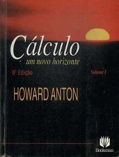 Calculo Um Novo Horizonte - Vol 1 (g) Howard Anton