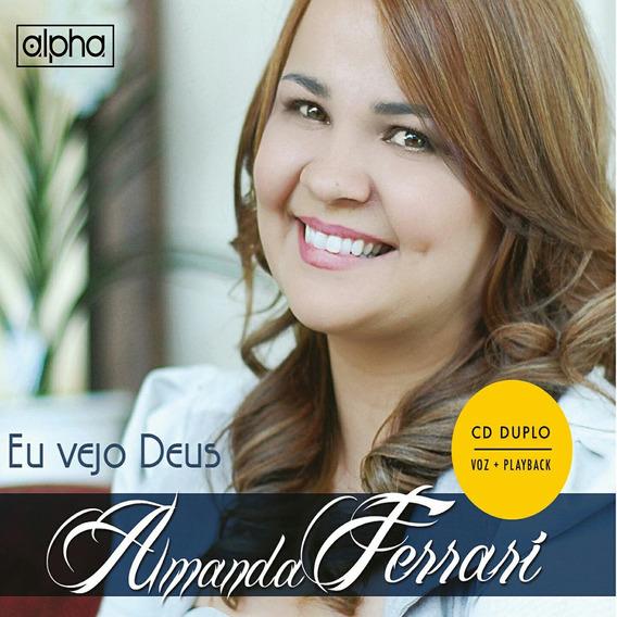 Cd Amanda Ferrari - Eu Vejo Deus -cd+pb Duplo