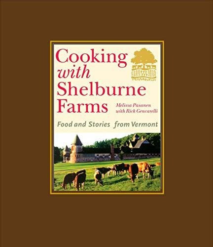 Cocinar Con Shelburne Farms: Food And Stories De Vermont