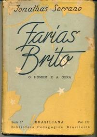 Livro Farias Brito: O Homem E A Obra Jonathas Serrano