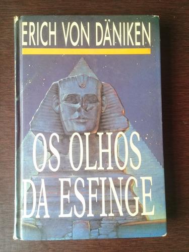 Livro Os Olhos Da Esfinge - Erich Von Daniken