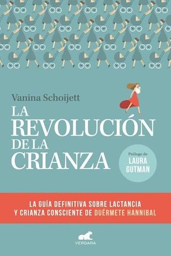 La Revolución De La Crianza - Schoijett, Vanina