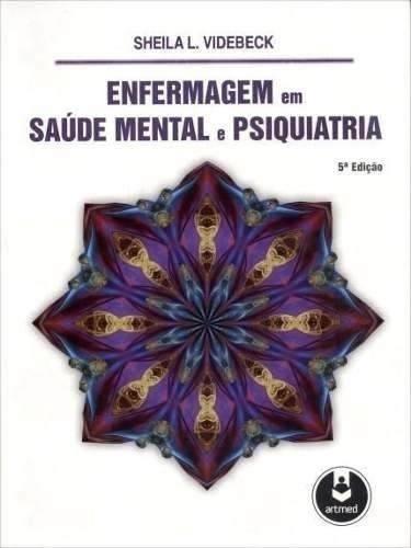 Enfermagem Em Saúde Mental E Psiquiatria 5ª Ed.