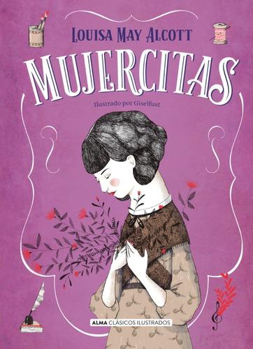 Libro Mujercitas - Alcott Louisa ( Ilustrado - Tapa Dura)