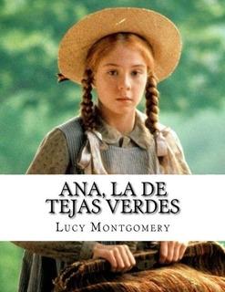 Libro : Ana, La De Tejas Verdes - Montgomery, Lucy