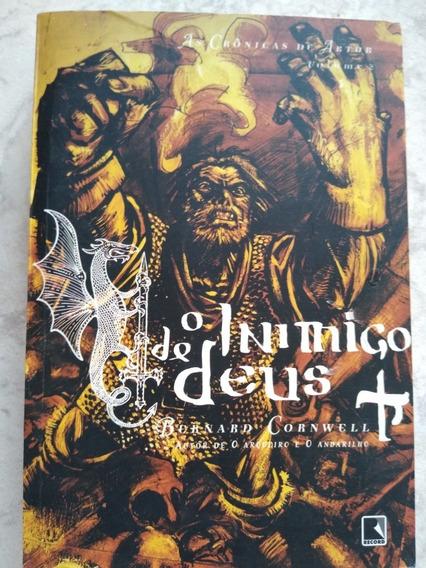 O Inimigo De Deus (as Crônicas De Artur: Volume 2)