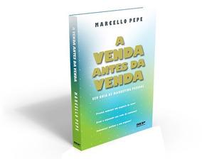 Livro A Venda Antes Da Venda Marcello Pepe