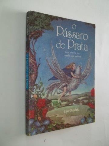 Livro O Pássaro De Prata Joyce Petschek