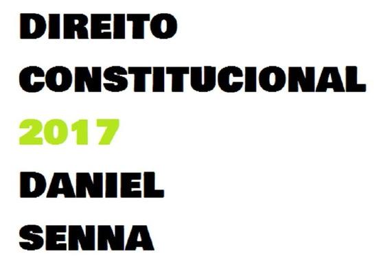 Direito Constitucional P Concursos 2017- Daniel Senna