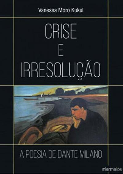 Crise E Irresolução A Poesia De Dante Milano