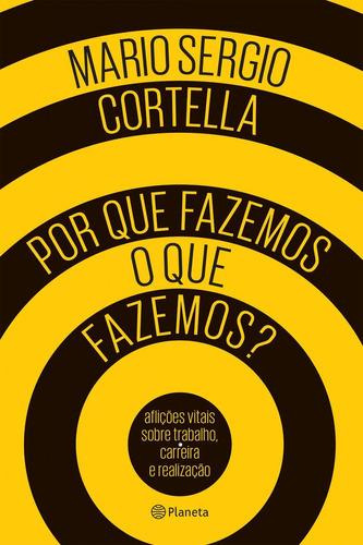 Livro Porque Fazemos O Que Fazemos? - Mario Sergio Cortella