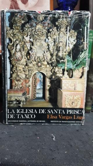 La Iglesia De Santa Prisca De Taxco