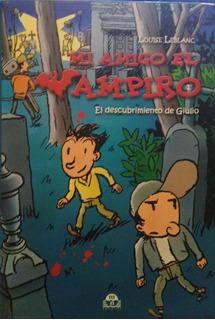 Mi Amigo El Vampiro 1. El Descubrimiento De Giu/green Libros