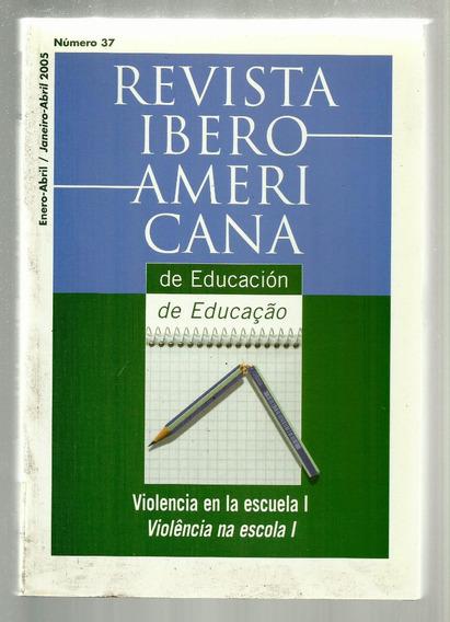 Revista Ibero Americana - Violência Na Escola - 2 Volumes