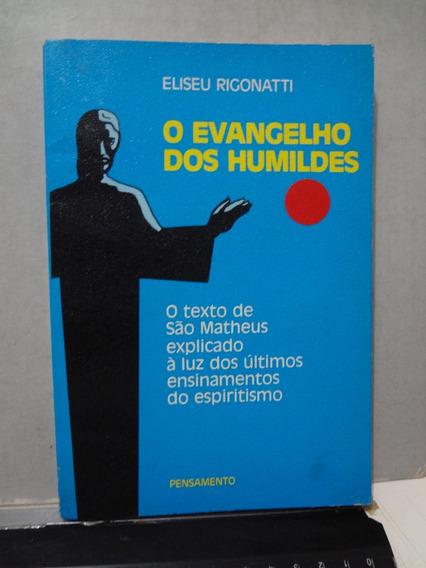 Livro O Evangelho Dos Humildes Eliseu Rigonatti