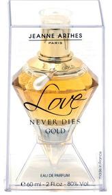 Perfume Feminino Love Never Dies Gold Jeanne Arthes 60 Ml