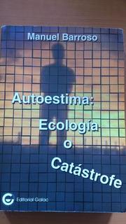 Autoestima O Catastrofe. Manuel Barroso
