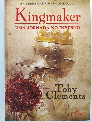 Livro Kingmaker - Uma Jornada No Inverno Toby Clements