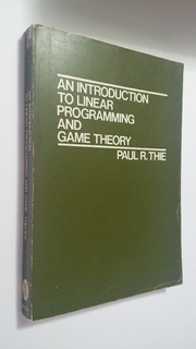 An Introduction To Linear Programming And Game Theory, Thie