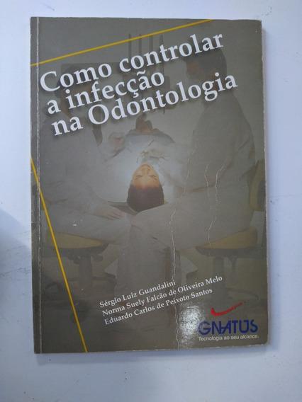 Livro - Como Controlar A Infecção Na Odontologia - Sergio Lu