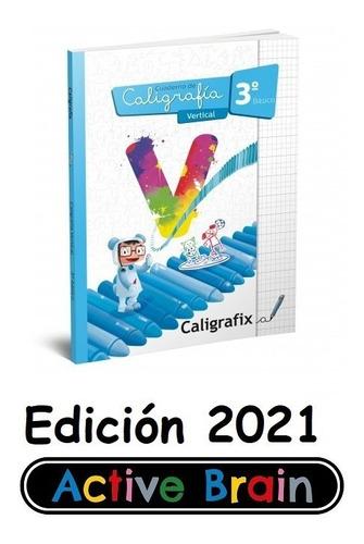 Caligrafix - Caligrafia Vertical 3º Basico -  Edición 2020