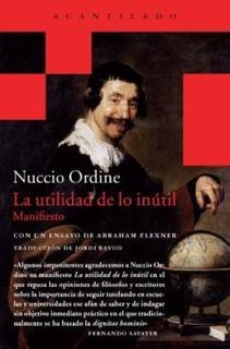 La Utilidad De Lo Inútil, Nuccio Ordine, Acantilado