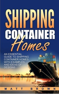 Book : Shipping Container Homes: An Essential Guide To Sh...