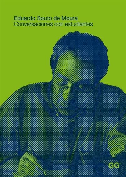 Libro Eduardo Souto De Moura Conversaciones Con Estudiantes