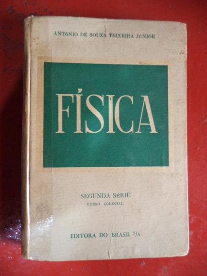 Livro De Física Do Colégio De 1954 - Antonio Souza Teixeira