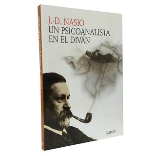 Un Psicoanalista En El Divan - J D Nasio