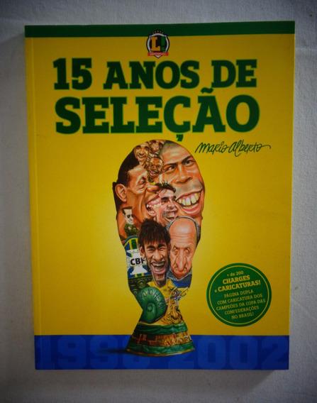 Livro 15 Anos De Seleção Futebol*