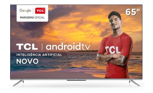 Imagem 1 de 8 de Smart Tv 4k 65  Tcl Led Ultra Hd 65p715 Android Hdr/hdmi/usb
