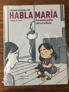 Habla María . Bernardo Fernandez Bef . Novela Gráfica Comic